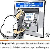 Garantie publique des dépôts bancaires et chantage des banques - Chroniques de l'Anthropocène