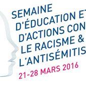 La Semaine d'éducation contre le racisme et l'antisémitisme