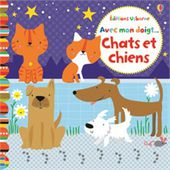 Avec mon doigt... Chats and chiens