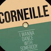 I Wanna Dance With Somebody (Who Loves Me) - Single by Corneille