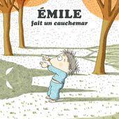 Emile et les autres, Emile fait un cauchemar, Vincent Cuvellier, Ronan Badel