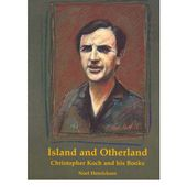 Island and Otherland: Christopher Koch and His Books : Noel Henricksen : 9781740512725