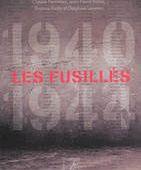 FUSILLES 1940-1945 (LES) - PENNETIER/BESSE - ATELIER