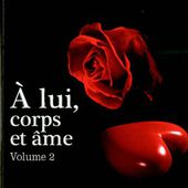 Corps et Ame, Tome 2 : A lui