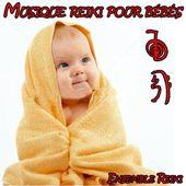 Musique reiki pour bébés