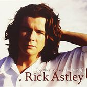 Together Forever: The Best Of Rick Astley