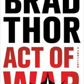Act of War: A Thriller (Scot Harvath): Brad Thor: 9781476717128: Amazon.com: Books