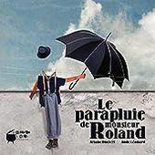 Le parapluie de monsieur Roland - Ariane Duclert