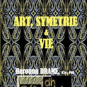 Art, Symetrie & Vie (French Edition)