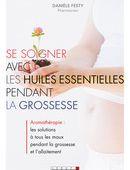 Se soigner avec les huiles essentielles pendant la grossesse