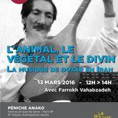 Brunch ethnomusiKa du 13 mars 2016: L'animal, le végétal et le divin: la musique de dotâr en Iran avec Farrokh Vahabzadeh