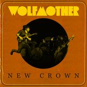 New Crown, by Wolfmother