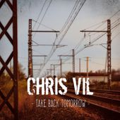 Take Back Tomorrow, by Chris Vil