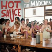 Hot Sauce, by The Madcaps