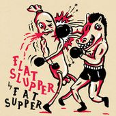 Flat Slupper, by Fat Supper