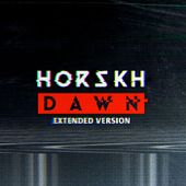 Dawn (Extended Version), by Horskh