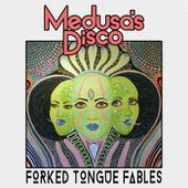 Forked Tongue Fables, by Medusa's Disco