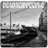Mocker Fuzzers, by Dead Acid People