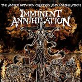 The Annex Between Creation and Annihilation, by Imminent Annihilation