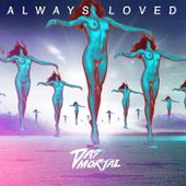 Always Loved, by Das mörtal