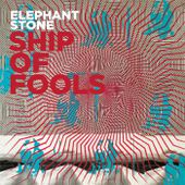 Ship of Fools, by Elephant Stone