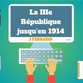 La IIIe République jusqu'en 1914 by julienferrand1845 on Genially