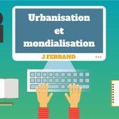 Urbanisation et mondialisation by julienferrand1845 on Genially
