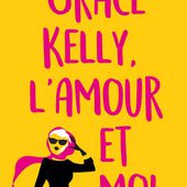 Grace Kelly, l'amour et moi - HarperCollins France