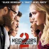 "Black Skinhead / Party in My Pants (From ""Neighbors 2: Sorority Rising"")"