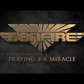 "BONFIRE ""Praying 4 a Miracle"" (Official Video)"