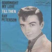 Ray Peterson - Goodnight My Love (Pleasant Dreams) (1959)
