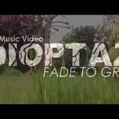 "DIOPTAZ ""Fade To Grey"" - THE MUSIC VIDEO"