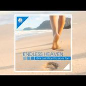 Endless Heaven - Girls just want to have fun