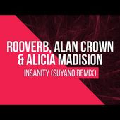 Rooverb, Alan Crown & Alicia Madison - Insanity (Suyano Remix)