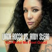 Linda Rocco Vs. Andy Stead - You Make Me Feel Good (Dmn Records)