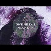Graham Kendrick - Give Me This Mountain (Caleb's Song) Lyric Video