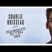 Charlie Boisseau - Pourquoi tu t'en vas (Lyrics Video)