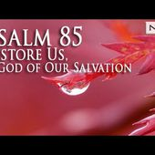 "Psalm 85 Song ""Restore Us, O God of Our Salvation"" (Christian Scripture Praise Worship w/ Lyrics)"