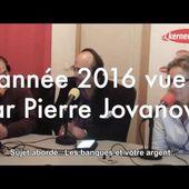 Pierre JOVANOVIC.Les Banques et votre argent en 2016 et suivantes...(Hd 720)
