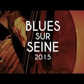Aftermovie - Blues sur Seine 2015