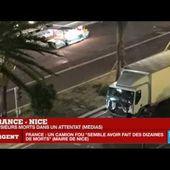 FRANCE : Plusieurs dizaines de morts (80) dans un attentat à Nice pendant le feu d'artifice du 14 juillet - MOINS de BIENS PLUS de LIENS