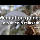 Méditation guidée - Le p'tit coin relaxatif - Alice Kara