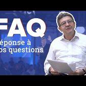 MÉLENCHON - FAQ - 6E RÉPUBLIQUE, CANNABIS, BIO, YOUTUBE, SNOWDEN, ASSANGE...