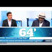 Enquête sur les racines africaines de la musique argentine - LNO