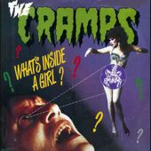 """The CRAMPS - 'What's Inside A Girl?' - 7"""" 1986"""