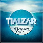 TIALZAR - Deepsea (Radio Edit)