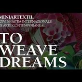 TO WEAVE DREAMS - MINIARTEXTIL 2016
