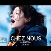 Bande-annonce -CHEZ NOUS de Lucas Belvaux