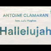 Antoine Clamaran feat. Lulu Hughes - Hallelujah (Official Audio)