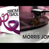 MORRIS JONES - HERE WE ARE